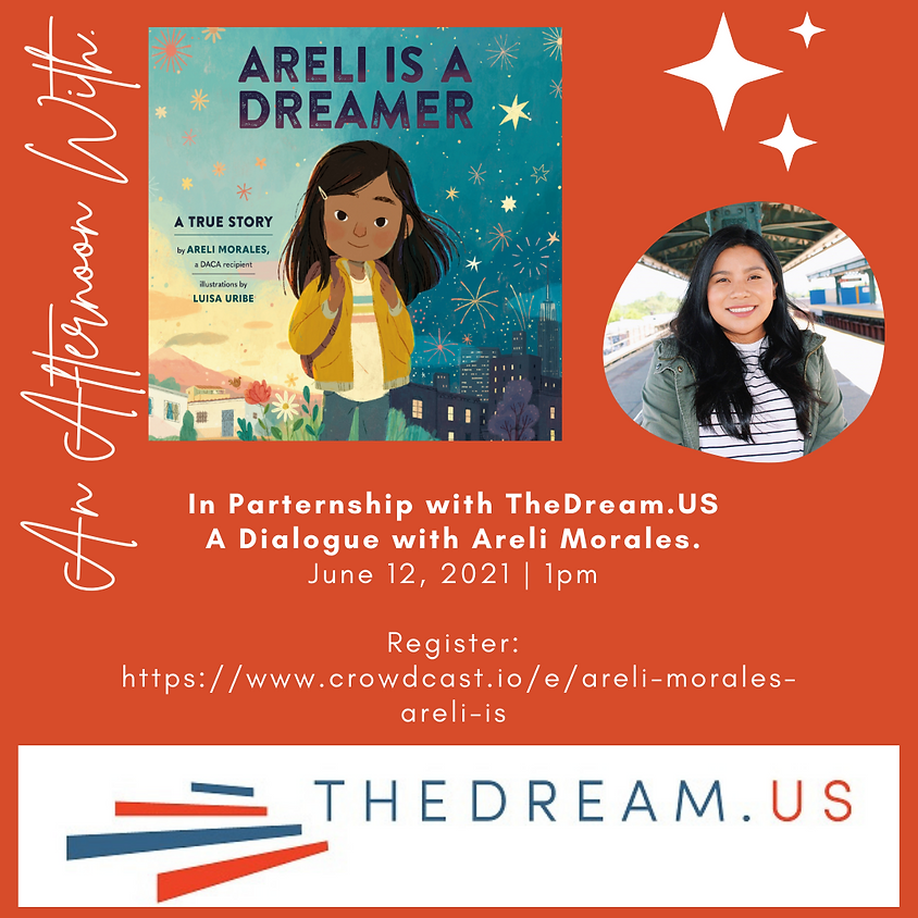In Partnership with The Dream.US Author Talk: Areli is a Dream, Areli Morales