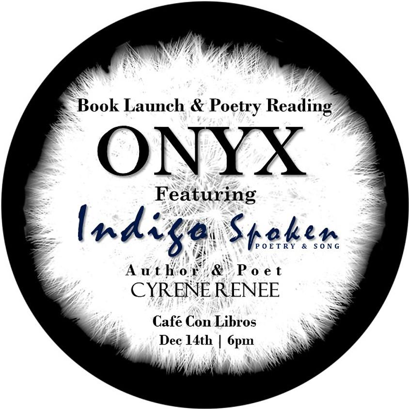 Onyx Book Launch Featuring Indigo Spoken