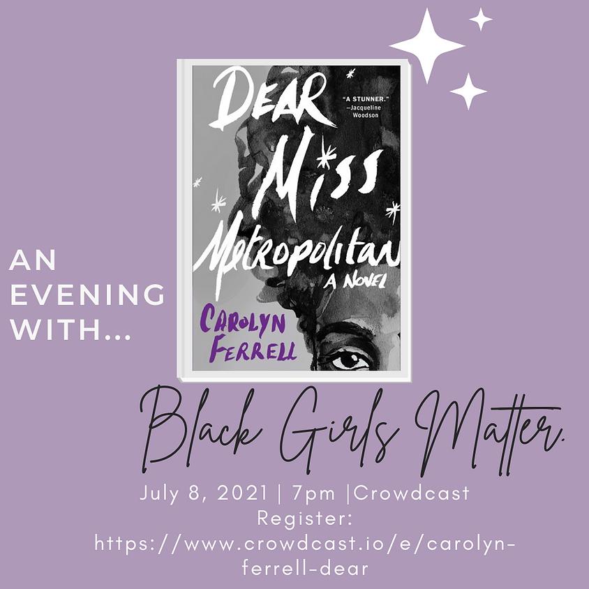 """Author Talk: Carolyn Ferrell, """"Dear Miss Metropolitan"""""""