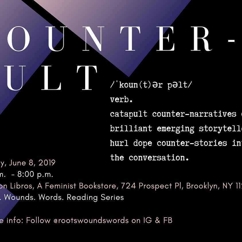 Roots. Wounds. Words. Reading | Counterpult Reading Series