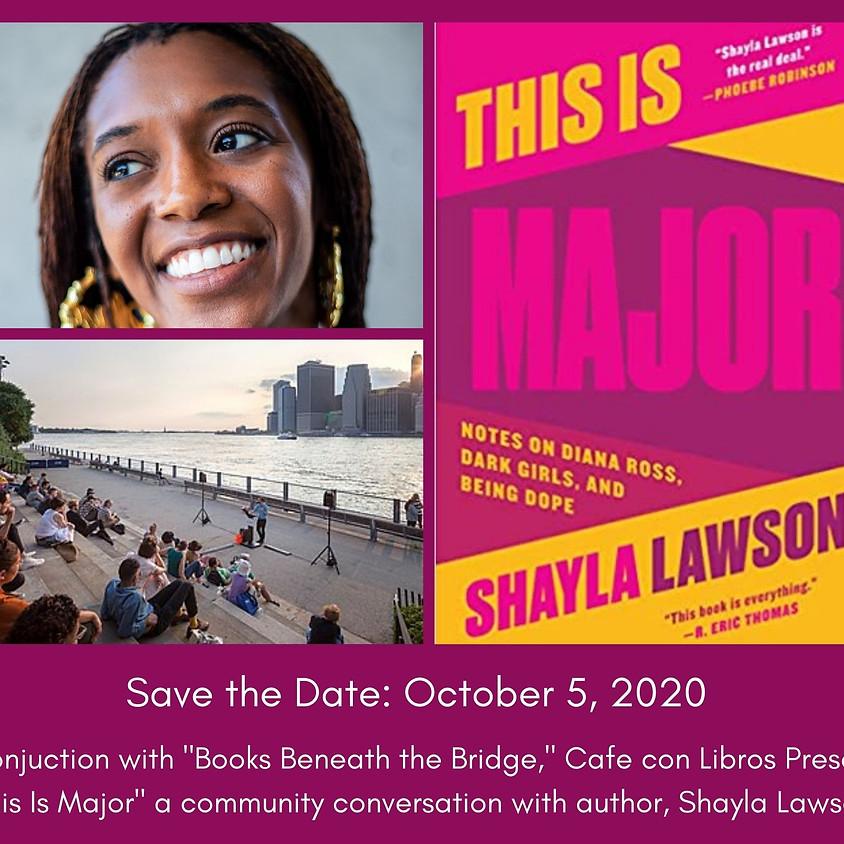 "Books Beneath the Bridge + Cafe con Libros Presents ""This Is Major"""