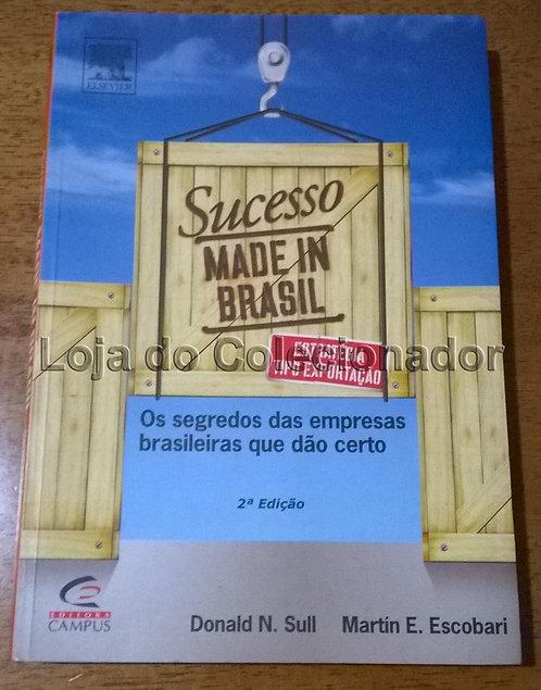 Livro - Sucesso Made in Brasil - Os Segredos das Empresas brasileiras...