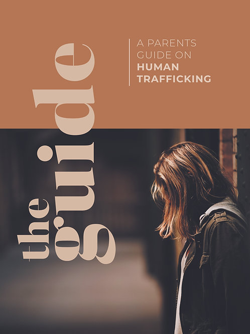 The Guide: A Parents Guide on Human Trafficking