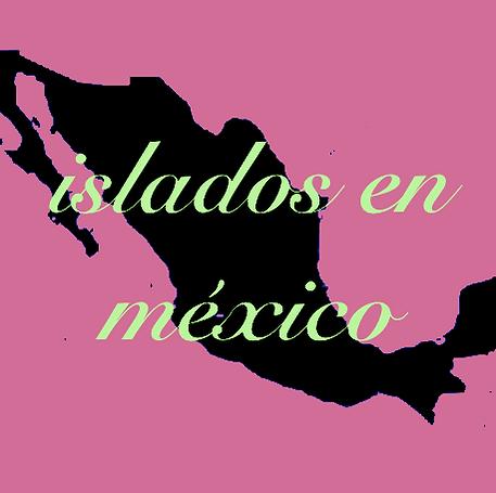 islados_en_méxico.png