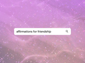 Affirmations for Cultivating Friendship and Support