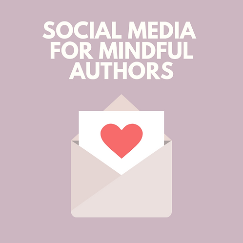 Social Media for Mindful Authors (Course)