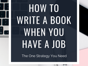 How to Write a Book When You Have a Job