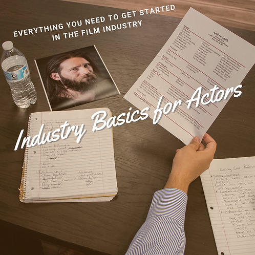Industry Basics for Actors