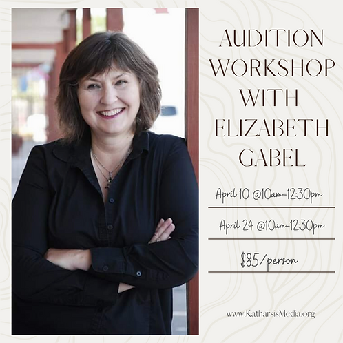 Audition Workshop with Elizabeth Gabel
