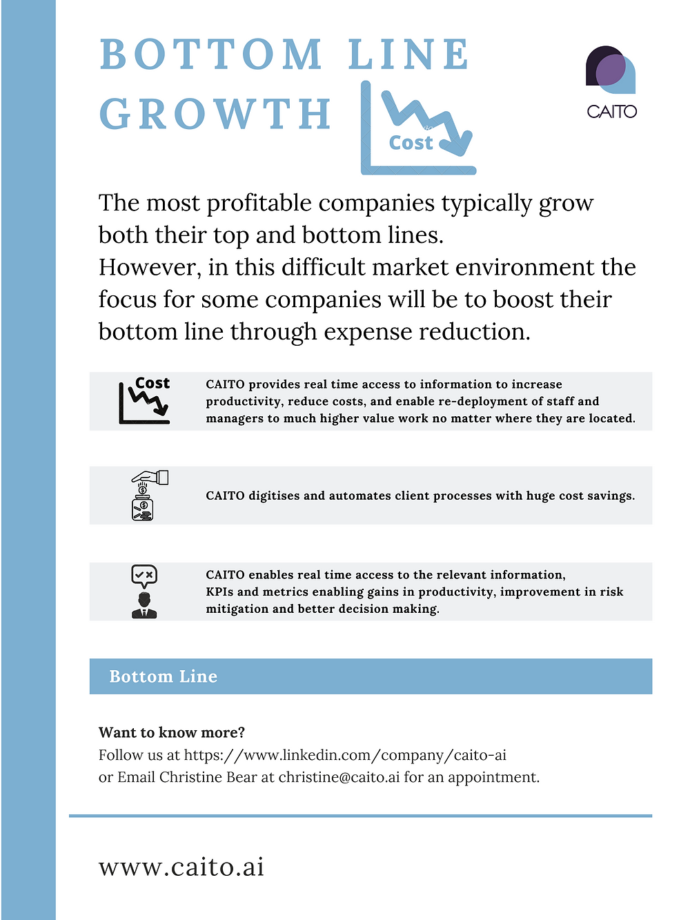 The most profitable companies typically grow both their top and bottom lines. However, in this difficult market environment the focus for some companies will be to boost their bottom line through expense reduction.