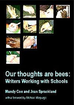 our thoughts are bees writers in schools, poets in schools, mandy Coe, forward by Michael Morpurgo