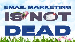 PSA: Email Marketing Isn't Dead (Here's Why)