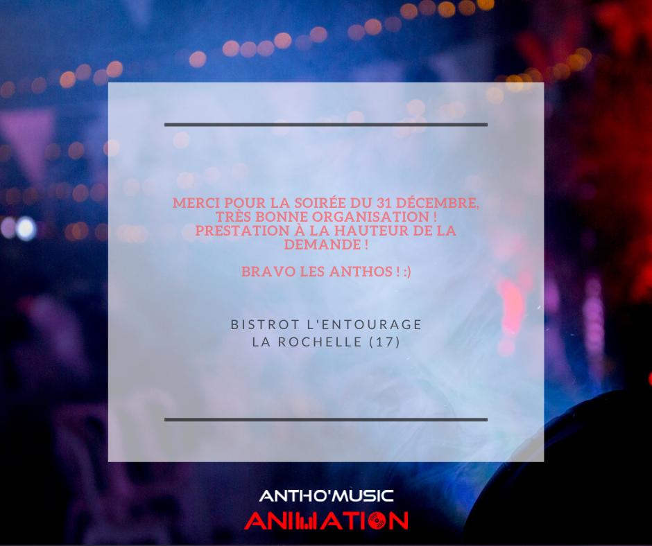 AVIS L'ENTOURAGE - ANTHO'MUSIC ANIMATION