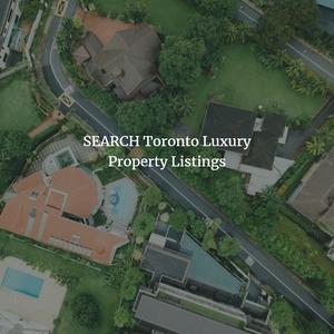Toronto luxury property listings