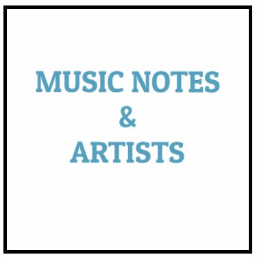 Music Notes & Artists