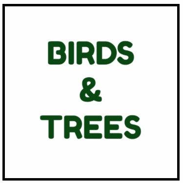 Birds & Trees