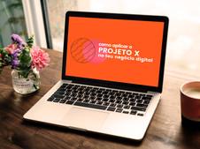 {pré venda} ebook: como aplicar o PROJETO X no teu negócio digital