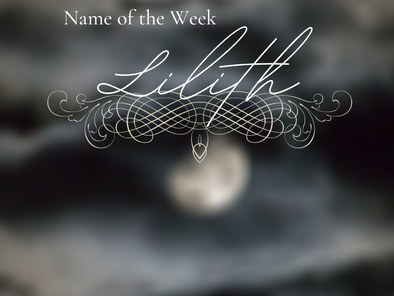 Name of the Week: Lilith