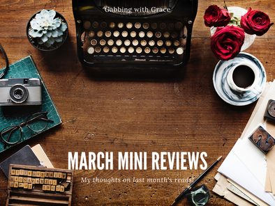 March Mini Reviews (Part 1)