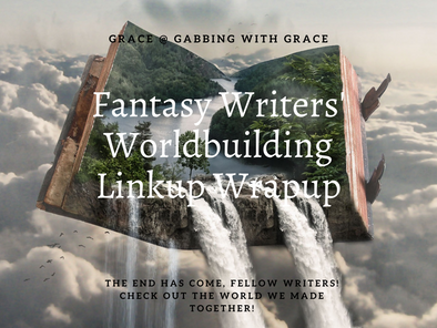 Fantasy Writers' Worldbuilding Linkup WRAPUP!