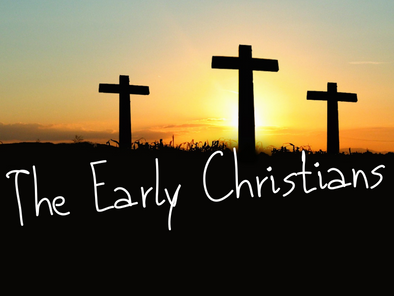 The Early Christians (What is Church? Part 2)