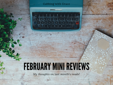 February Mini Reviews