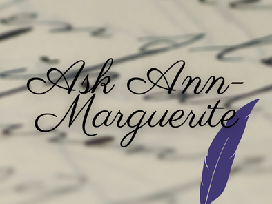 Ask Ann-Marguerite: Welcome to The Official Writer's Advice Column!