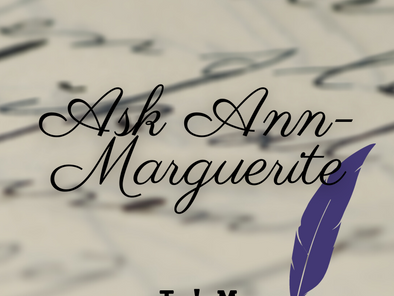 Ask Ann-Marguerite™ Update!