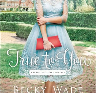 Review: True to You by Becky Wade