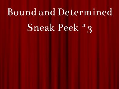 Bound and Determined Sneak Peek #3
