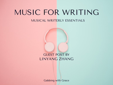 Guest Post: Music for Writing by Linyang Zhang