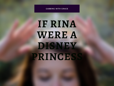 If Rina Were a Disney Princess (Quizzes, Collages, and Polls)
