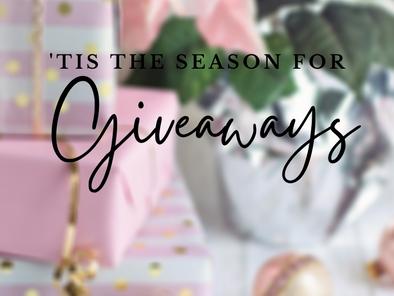 'Tis the Season for Giveaways!