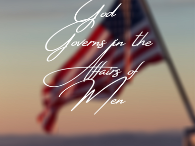 God Governs in the Affairs of Men