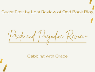 Guest Post: Pride and Prejudice Review by Esther Jackson