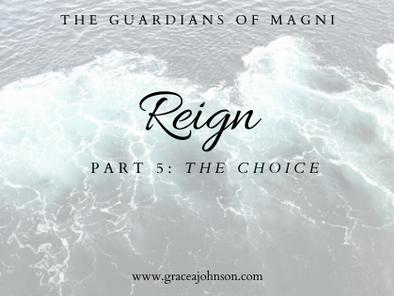 The Choice (Reign: Part 5)