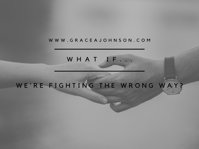 What If...We're Fighting the Wrong Way?