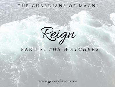 The Watchers (Reign: Part 8)