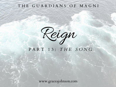 The Song (Reign: Part 13)