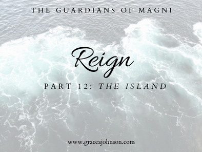 The Island (Reign: Part 12)