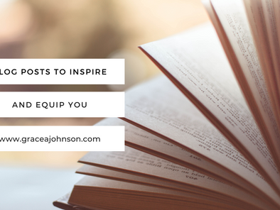 Blog Posts to Inspire and Equip You