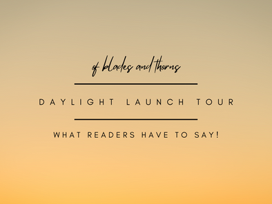 What Readers Have to Say! (Daylight Launch Tour)