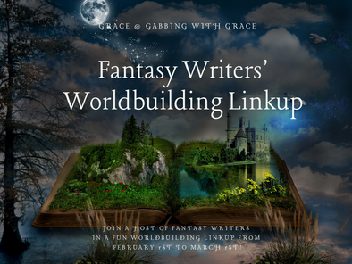 Fantasy Writers' Worldbuilding Linkup