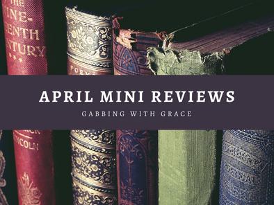 April Mini Reviews