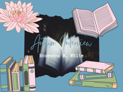 Author Interview: Roseanna M. White