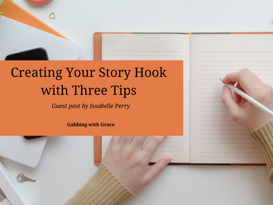 Guest Post: Creating Your Story Hook with Three Tips by Issabelle Perry