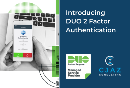 CJAZ your DUO Security Partner and Two Factor Authentication experts.