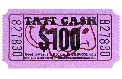 $100 Tatt Ca$h