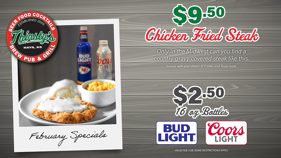 february food specials at Thirsty's in Hays - Chicken Fried Steak