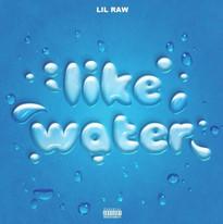 Lil Raw - Like Water